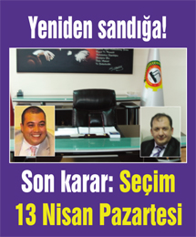 İtiraz reddedildi! Seçim 13 Nisanda