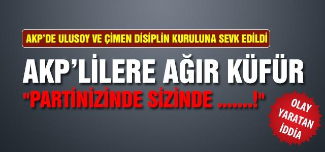 AKP'lilere ağır küfür disiplinlik oldu!