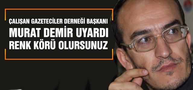 Murat Demir, Basın Susarsa Demokrasi Yaralanır