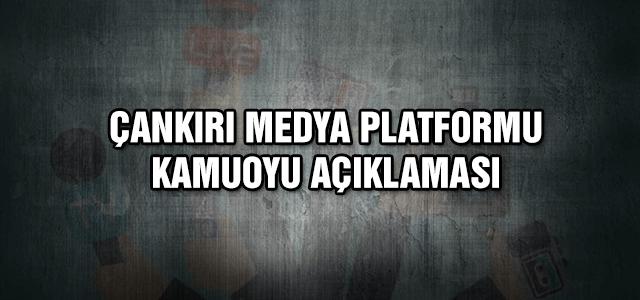 Çankırı Medya Plaformu Kamuoyu Açıklaması