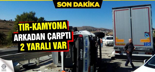 Çankırı'da TIR kamyona arkadan çarptı!