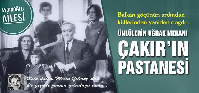 Çankırı'nın İlk Pastanecisi Kazım Aydınoğlu