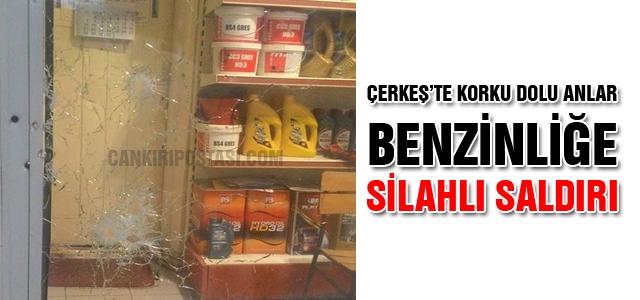 Çerkeş'te benzinliğe silahlı saldırı