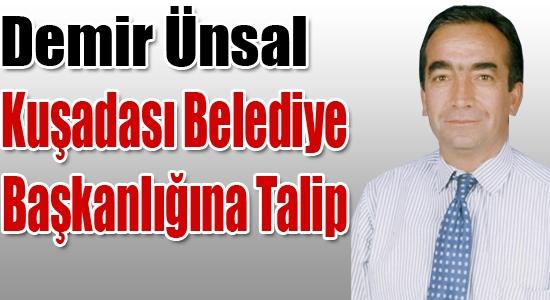 Kurşunlu'nun Demir abisi, Kuşadası Belediye Başkanlığına Talip