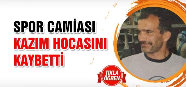 Spor camiası Kazım hocasını kaybetti
