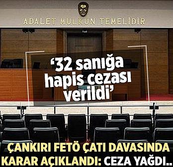 Çankırı FETÖ Çatı davasında karar açıklandı:...