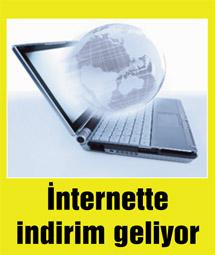 İnternette beklenen indirim geliyor…
