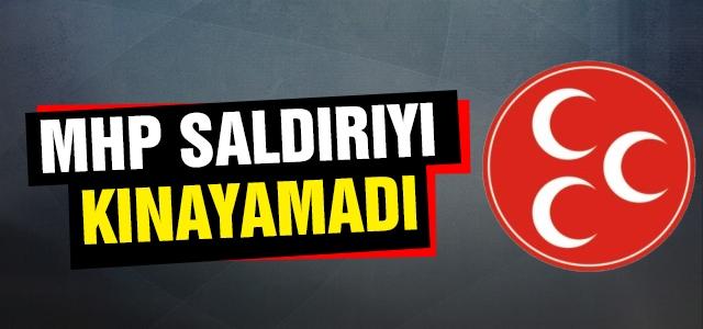 MHP Kapdan'a yapılan saldırıya kınayamadı!