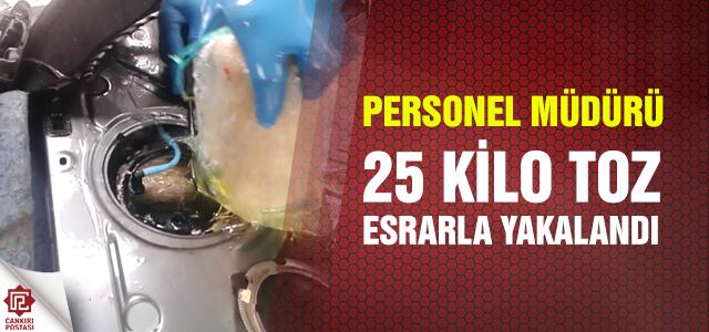 Personel müdürü 25 kilo toz esrarla yakalandı