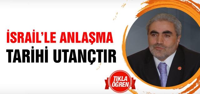 SP'li Ömer Uzun 'İsrail'le anlaşma tarihi utançtır'