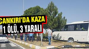 Çankırı'da trafik kazası! 1 kişi öldü, 3 kişi yaralandı
