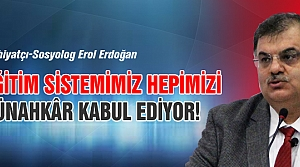 Erdoğan, 'Eğitim sistemimiz hepimizi günahkâr kabul ediyor!'