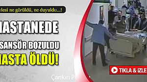 Hastanede asansör bozuldu hasta öldü!