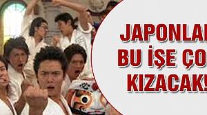 Japonlar bu işe çok kızacak!