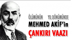 Mehmed Akifin Çankırıda Verdiği Vaaz