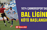1074 Çankırı Spor'dan Bal ligine kötü başlangıç!