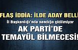 AK Parti'de temayül bilmecesi!