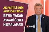 AK Partili Akbaşoğlu'ndan beyin yakan asgari ücret hesaplaması