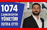 1074 Çankırıspor'da deprem! Yönetim Kurulu komple İstifa etti…