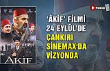 'Âkif' filmi 24 Eylül'de Çankırı Sinemax'da vizyonda