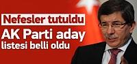 AK Parti aday listesi Davutoğlu'nun önünde
