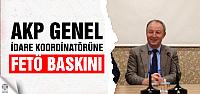 AKP İdare koordinatörüne FETÖ baskını