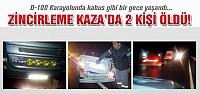 Atkaracalar'da zincirleme kaza! 2 kişi öldü..