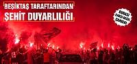 Beşiktaş taraftarından şehit duyarlılığı