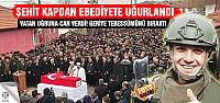 Bitlis şehidimiz Çankırı'da son...