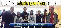 Bowlingde Türkiye şampiyonu oldular!