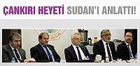Çankırı heyeti Sudan ziyaretini anlattı!