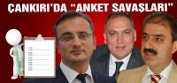Çankırı'da anket savaşları!