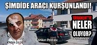 Çankırı'da belediye başkanın aracı kurşunlandı!