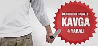 Çankırı'da bıçaklı kavga! 4 kişi yaralı