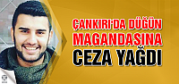 Çankırı'da Düğün magandasına ceza yağdı