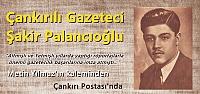Çankırılı Gazeteci Şakir Palancıoğlu