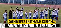 Çankırıspor Şampiyonluğu mucizelere...