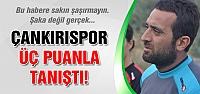 Çankırıspor üç puanla tanıştı!