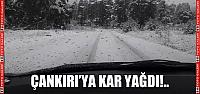 Çankırı'ya ilk kar yağdı