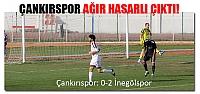 Çankırspor İnegölspor maçından ağır hasarlı çıktı!