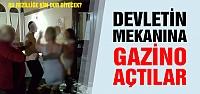 Devletin mekanına gazino açtılar