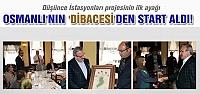 """Düşünce İstasyonları Osmanlı'nın """"Dibacesi""""nden start aldı!"""
