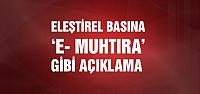 """Valilikten eleştirel basına """"E- muhtıra"""" gibi açıklama!"""