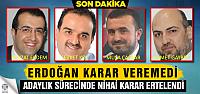 Erdoğan Çankırı adayına karar veremedi