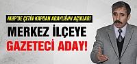 Gazeteci Çetin Kaptan MHP Merkez İlçeye adaylığını açıkladı!