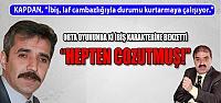 Kapdan'dan AKP'ye İbişli, Pişekerli gönderme!