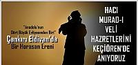 Keçiören'de Hacı Murad-ı Veli Hazretleri Gecesi