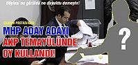MHP aday adayı AKP temayülünde oy kullandı!