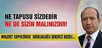 MHP'li Şekerci 'Çankırılılar sizin malınız değil!'