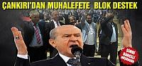 Muhalefete Çankırı'dan blok destek geldi!